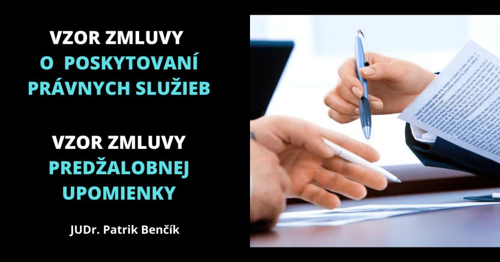 Vzor zmluvy o POSKYTOVANÍ PRÁVNYCH SLUŽIEB a vzor PREDŽALOBNEJ UPOMIENKY